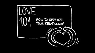 Love 101: How to Optimize Your Relationship (Intro)