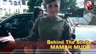 Behind The Scene -  MELINDA -  MAMAH MUDA