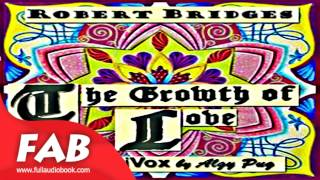 The Growth of Love Full Audiobook by Robert BRIDGES by Sonnets Audiobook