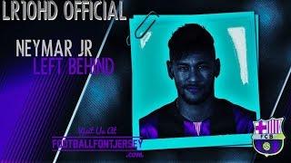 Neymar jr - Left Behind 2015/16 Goals & Skills
