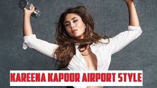 Kareena Kapoor - Airport Style and Look    Pictures speak more than words