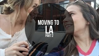 WE MOVED TO LA | Part 2