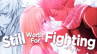 [Fairy Tail AMV] - Still Worth Fighting For ᴵᴹᴲ