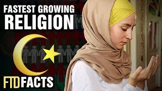 The Reason Why Islam Is The Fastest Growing Religion
