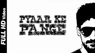 Pyaar Ke Pange VIDEO Song | Karan Singh Arora