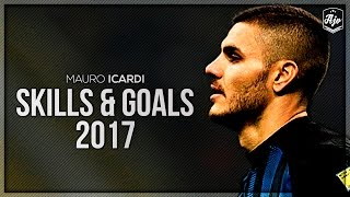 Mauro Icardi 2017 - INSANE Goal Show | 1080p | HD