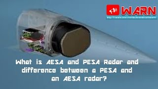 What is AESA and PESA Radar and difference between a PESA and an AESA radar?