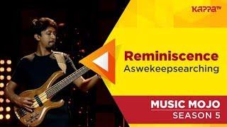 Reminiscence - aswekeepsearching - Music Mojo Season 5 - Kappa TV