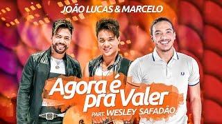 João Lucas e Marcelo part. Wesley Safadão - Agora é pra valer (Clipe Oficial)