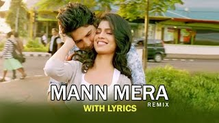 Mann Mera Remix | Full Song With Lyrics | Table No.21