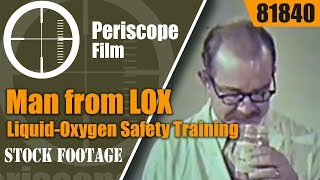 THE MAN FROM LOX   LIQUID OXYGEN SAFETY & HANDLING PROCEDURES 81840