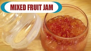 Mixed Fruit Jam   Homemade Fruit Jam   Delicious Recipe For Kids   Easy And Quick