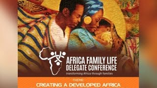 African Family Life Delegate Conference Live Stream