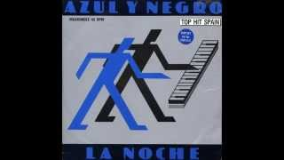 Azul Y Negro -  The Night  (Extended Version) / 1982