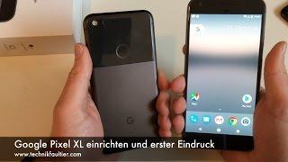 Google Pixel XL einrichten und erster Eindruck