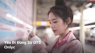 Yêu Đi Đừng Sợ - Onlyc [ MV Thái Lan Cảm Động ]_ 2018.