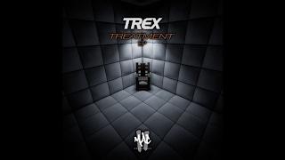 Trex - Treatment