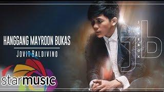 Jovit Baldivino - Hanggang Mayroon Bukas (Audio) 🎵
