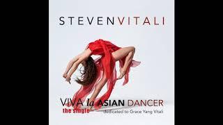 VIVA la ASIAN DANCER -  Steven Vitali - Dance/Club/Instrumental/New Age 2018