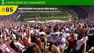 Caneladas do Ganhador #85 – Os intermináveis problemas do São Paulo