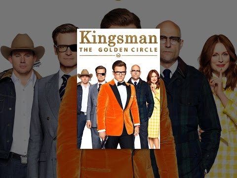 Kingsman: The Golden Circle - YouTube Alternative Videos Watch & Download
