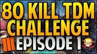 80 KILL TDM CHALLENGE! CRAZY KILL CHAIN! Black Ops 3 ROAD TO 80 KILL TDM! (BO3 70 Kill TDM)