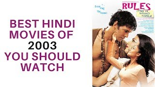 Best Hindi Movies of 2003 You Should Watch!!