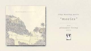 Tiny Moving Parts - Movies (Audio)