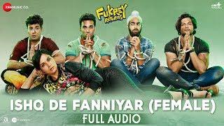 Ishq De Fanniyar (Female) - Full Audio | Fukrey Returns | Jyotica Tangri | Shaarib & Toshi