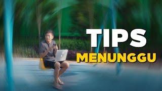 Tips Menunggu ala Gue