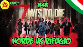 Orda (Horde) Vs Rifugio  - 7 Days To Die Alpha17 ITA #48
