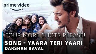 Four More Shots Please | Yaara Teri Yaari Full Song | Darshan Raval