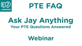 Ask Jay Anything- Your PTE Academic Questions for E2Language
