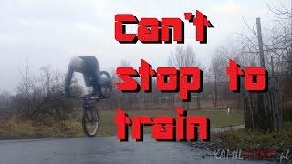 Can't stop to train -  KamilStunts