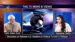 U.S. Pakistan Relations & Political Turmoil in Pakistan @TAG TV News & Views Bulletin