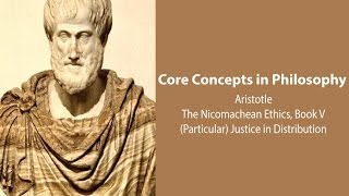 (Particular) Justice in Distribution - Aristotle, Nic. Ethics. bk. 5 - Philosophy Core Concepts