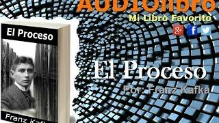 El Proceso por Franz Kafka audiolibros completos en español
