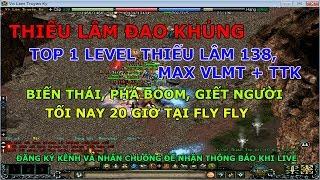 Thiếu lâm VIP 138 top 1 server, cưỡi phi vân, Max VLMT + TTK đi giết người | Fly