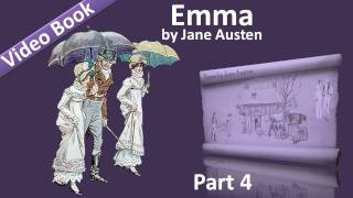 Part 4 - Emma Audiobook by Jane Austen (Vol 2: Chs 08-13)