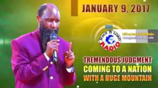 """""""TREMENDOUS JUDGMENT OF GOD COMING TO A NATION WITH A HUGE MOUNTAIN!-MIGHTY PROPHET DR.OWUOR"""""""