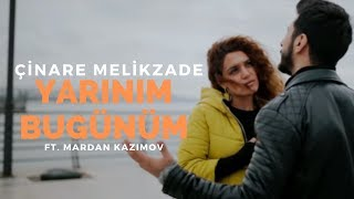 Yarınım bugünüm - Cinare Melikzade & Merdan Kazimov