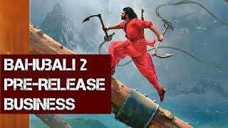 Bahubali 2 Area wise Pre Release Business | Prabhas, Anushka, Rana, Tamanna