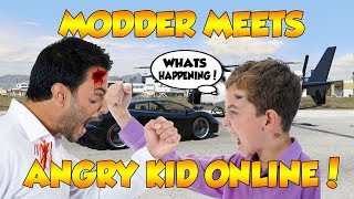 MODDER MEETS ANGRY KID ONLINE! (GTA 5 FUNNY TROLLING!) *Must Watch*