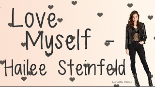 Love Myself (With Lyrics) - Hailee Steinfeld