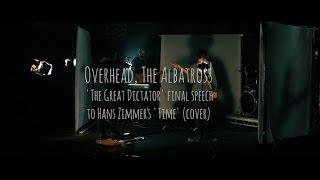 Overhead, The Albatross - Time (Hans Zimmer Cover)