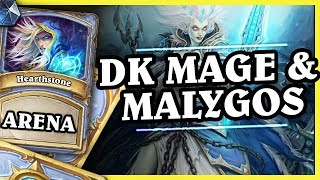 DK MAGE & MALYGOS - MAGE - Hearthstone Arena