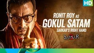 Introducing Gokul Satam - Sarkar 3