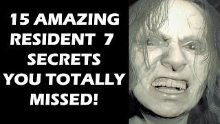 15 Secrets In Resident Evil 7 YOU TOTALLY MISSED