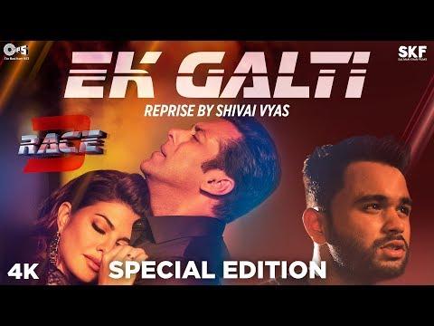 Xxx Mp4 Ek Galti Reprise By Shivai Vyas Race 3 Salman Khan Jacqueline Fernandez 3gp Sex