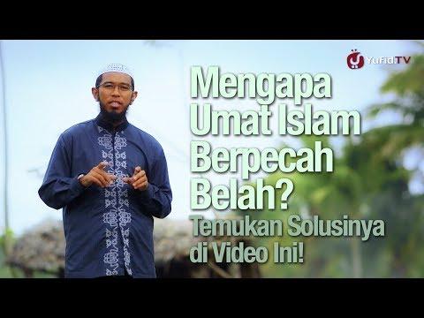 Ceramah Singkat: Mengapa Umat Islam Berpecah-belah - Ustadz Muhammad Nuzul Dzikri, Lc.